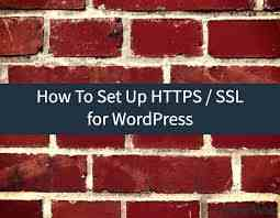 Beginner's Guide on How to Properly Move WordPress from HTTP to HTTPS and Install SSL Certificate